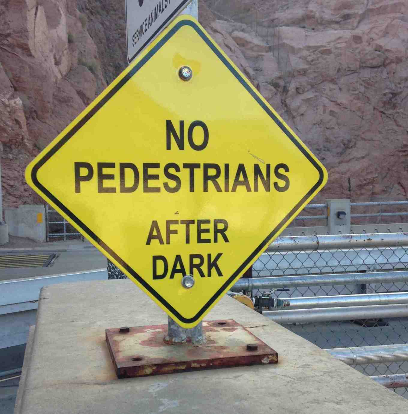 NO PEDESTRIANS AFTER DARK